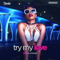 Try My Love - Sheebah Karungi