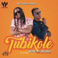 Tubikole - King Saha ft Weasel