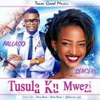 Tusula Ku Mwezi - Pallaso & Sencere