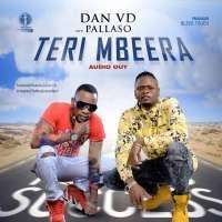 Teri mbeera - Dan VD & Pallaso