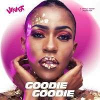 Goodie Goodie - Vinka