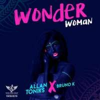 Wonder woman - Bruno kay &  Tonix