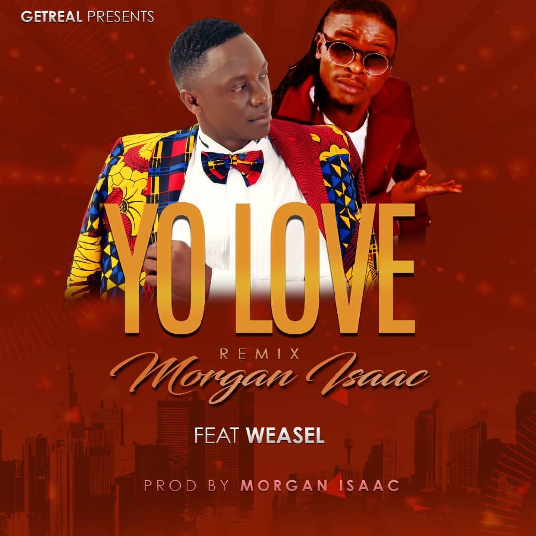 Morgan Isaac ft  Weasel - Yo Love (remix) : Free Mp3
